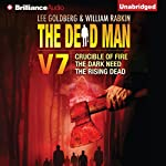 The Dead Man Vol 7: Crucible of Fire, the Dark Need, and the Rising Dead | Mel Odom,Stant Litore,Stella Green,Lee Goldberg,William Rabkin