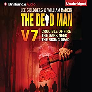 The Dead Man Vol 7: Crucible of Fire, the Dark Need, and the Rising Dead | [Mel Odom, Stant Litore, Stella Green, Lee Goldberg, William Rabkin]