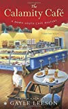 The Calamity Café <br>(A Down South Café Mystery)	 by  Gayle Leeson in stock, buy online here