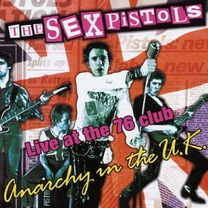 Anarchy in the UK: Live at the 76 Club By Sex Pistols (2003-04-28)