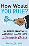 img - for How Would You Rule?: Legal Puzzles, Brainteasers, and Dilemmas from the Law's Strangest Cases book / textbook / text book