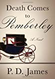 img - for Death Comes to Pemberley 1st (first) Edition by James, P.D. published by Knopf (2011) book / textbook / text book