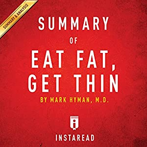 Summary, Analysis & Review of Mark Hyman's Eat Fat, Get Thin Audiobook