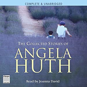 The Collected Stories of Angela Huth | [Angela Huth]