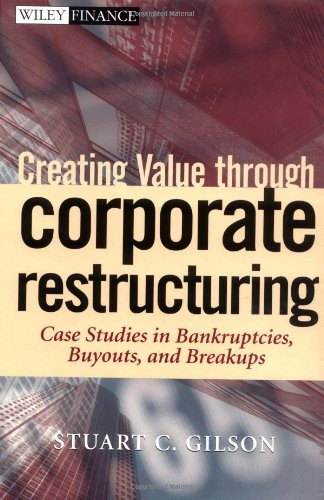value creation through corporate restructuring April 1, 2005 17:9 00038 journal of restructuring finance, vol 2, no 1 (2005) 99-100 c jrf book review creating value through corporate restructuring: case studies in bankruptcies.
