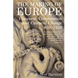 The Making of Europe: Conquest, Colonization and Cultural Change 950 - 1350par Robert Bartlett