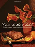 Come to the Table: Food, Fellowship, and a Celebration of God's Bounty