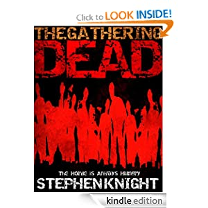 Kindle Book Bargains: The Gathering Dead (A Zombie Apocalypse Novel), by Stephen Knight. Publication Date: March 19, 2011