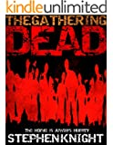 The Gathering Dead (A Zombie Apocalypse Novel) (English Edition)