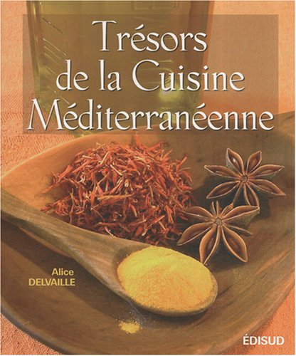 Tr sors de la cuisine m diterran enne - Cuisine mediterraneenne definition ...