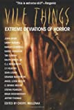 img - for Vile Things: Extreme Deviations of Horror book / textbook / text book