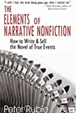 img - for The Elements of Narrative Nonfiction: How to Write and Sell the Novel of True Events book / textbook / text book
