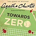 Towards Zero (       UNABRIDGED) by Agatha Christie Narrated by Hugh Fraser