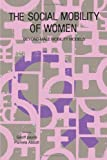 The Social Mobility Of Women: Beyond Male Mobility Models (1850008469) by Geoff Payne