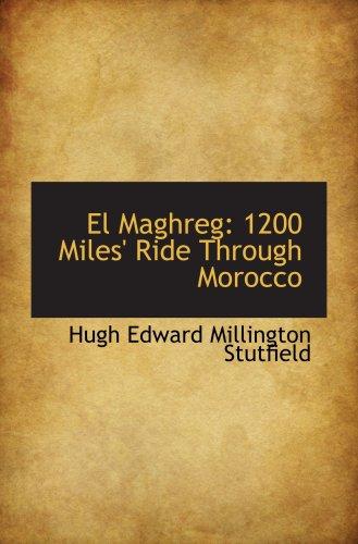 El Maghreg: 1200 Miles' Ride Through Morocco
