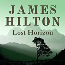 Lost Horizon (       UNABRIDGED) by James Hilton Narrated by Michael de Morgan