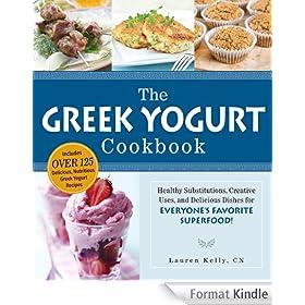 The Greek Yogurt Cookbook: Includes Over 125 Delicious, Nutritious Greek Yogurt Recipes