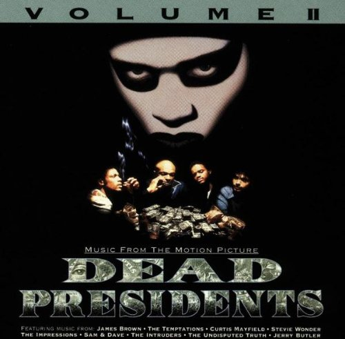 Dead Presidents Pictures Dead Presidents Music From
