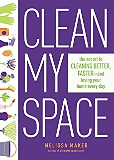 Book Cover: Clean My Space: The Secret to Cleaning Better, Faster, and Loving Your Home Every Day