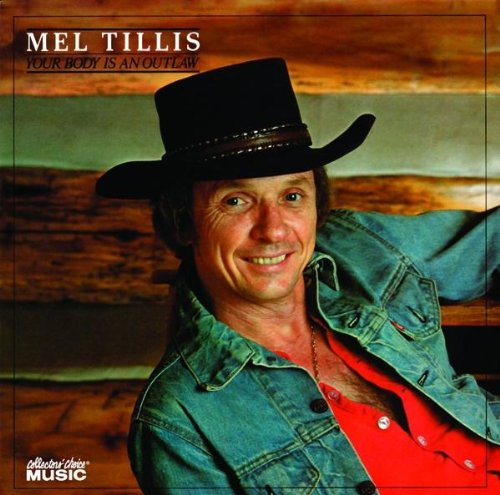 MEL TILLIS - Your Body is An Outlaw - Zortam Music