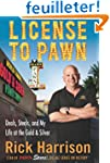 License to Pawn: Deals, Steals, and M...
