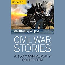 Civil War Stories: A 150th Anniversary Collection (       UNABRIDGED) by The Washington Post Narrated by Kevin Pariseau