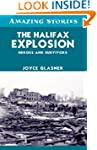The Halifax Explosion: Heroes and Sur...