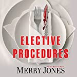 Elective Procedures: An Elle Harrison Thriller | Merry Jones