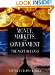 Money, Markets, and Government: The N...