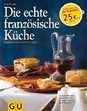 Die echte französische Küche (Echte Küchen) - Susi Piroué