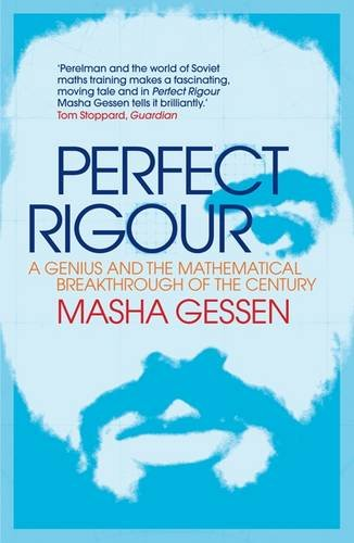Perfect Rigour: A Genius and the Mathematical Breakthrough of the Century