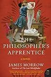 The Philosopher's Apprentice: A Novel (P.S.) (0061351458) by Morrow, James
