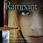 Rampant (       UNABRIDGED) by Diana Peterfreund Narrated by Luci Christian Bell