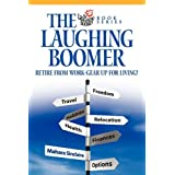 The Laughing Boomer: Retire from Work - Gear Up for Living!by Mahara Sinclaire