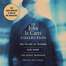 John le Carré Value Collection: Tailor of Panama, Our Game, and Night Manager Audiobook by John le Carré Narrated by John le Carré