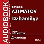 Dzhamilya [Russian Edition] | Tchingiz Ajtmatov