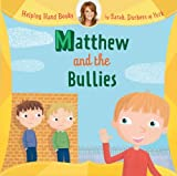 img - for Helping Hand Books: Matthew and the Bullies book / textbook / text book