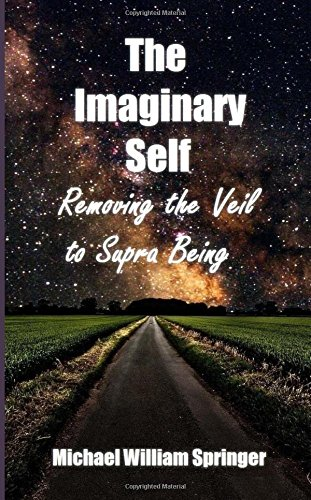 The Imaginary Self: Removing the Veil to Supra Being
