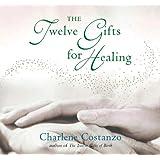 The Twelve Gifts for Healing (Twelve Gifts Series)
