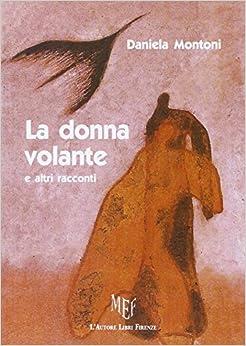 La donna volante: Daniela Montoni: 9788851723170: Amazon