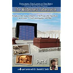 The Wilderness Tabernacle - Part 4 of a 4 Part Series with Dr Randall D Smith