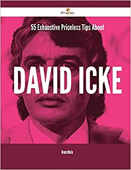 55 Exhaustive Priceless Tips About David Icke