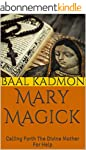 Mary Magick: Calling Forth The Divine...