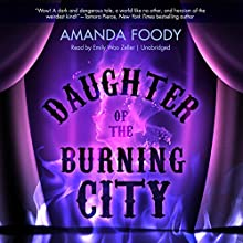 Daughter of the Burning City Audiobook by Amanda Foody Narrated by Emily Woo Zeller