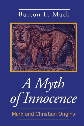 A Myth of Innocence: Mark and Christian Origins (Foundations & Facets)