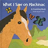 What I Saw on Mackinac: A Counting Book