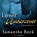 Lover Undercover Audiobook by Samanthe Beck Narrated by Holly Fielding
