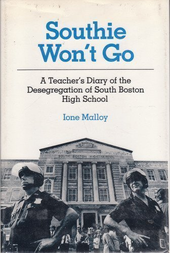 Southie Won't Go: A Teacher's Diary of the Desegregation of South Boston High School