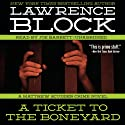 A Ticket to the Boneyard: A Matthew Scudder Crime Novel, Book 8 (       UNABRIDGED) by Lawrence Block Narrated by Joe Barrett