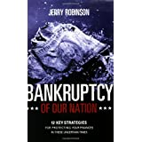 Bankruptcy of Our Nation ~ Jerry Robinson